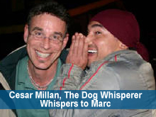 Cesar Millan, the Dog Whisperer, whispers to Marc Goldberg